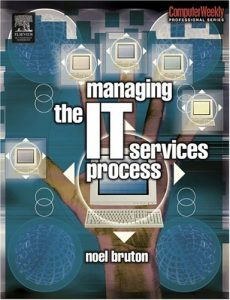 Cover of Noel Bruton's book 'Managing the IT Services Process'